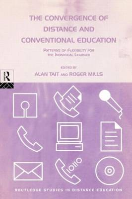 The Convergence of Distance and Conventional Education: Patterns of Flexibility for the Individual Learner (Paperback)