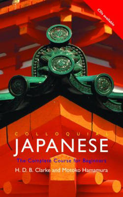 Colloquial Japanese: The Complete Course for Beginners - Colloquial Series (Paperback)