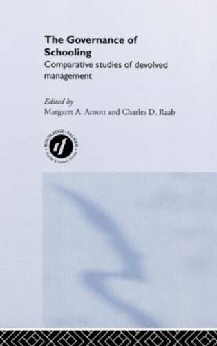 The Governance of Schooling: Comparative Studies of Devolved Management (Hardback)