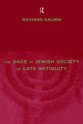 The Sage in Jewish Society of Late Antiquity (Paperback)