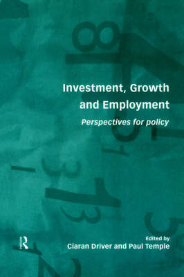 Investment, Growth and Employment: Perspectives for Policy (Paperback)