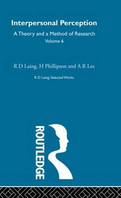 Interpersonal Perception: Selected Works of R D Laing Vol 6 - Selected Works of R D Laing (Hardback)