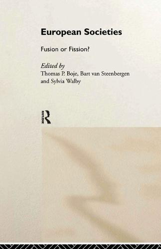 European Societies: Fusion or Fission? - Studies in European Sociology (Hardback)