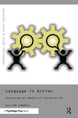Language in Action: Psychological Models of Conversation - International Series in Social Psychology (Hardback)