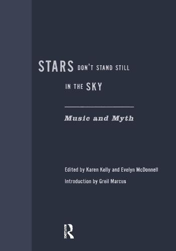 Stars Don't Stand Still In The Sky: Music and Myth (Hardback)