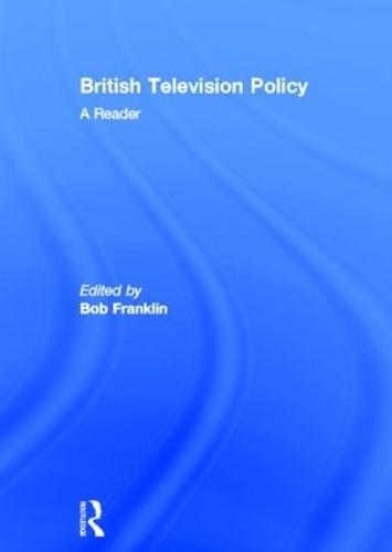British Television Policy: A Reader (Hardback)