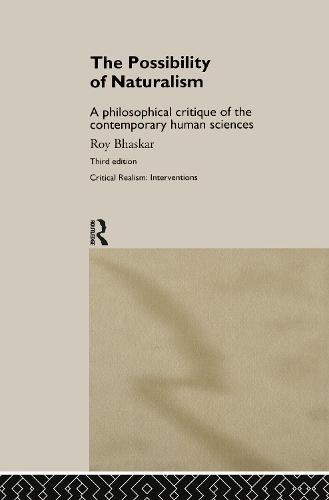 The Possibility of Naturalism: A philosophical critique of the contemporary human sciences (Hardback)