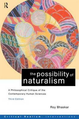 The Possibility of Naturalism: A Philosophical Critique of the Contemporary Human Sciences - Critical Realism: Interventions (Paperback)