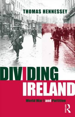 Dividing Ireland: World War One and Partition (Paperback)