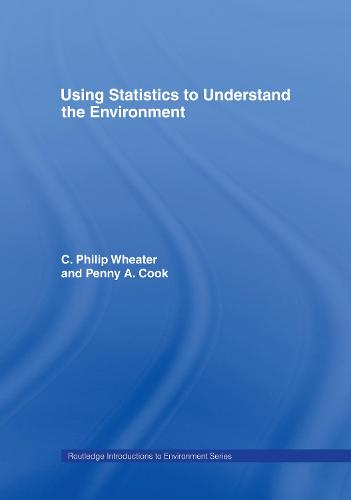 Using Statistics to Understand the Environment - Routledge Introductions to Environment: Environmental Science (Hardback)