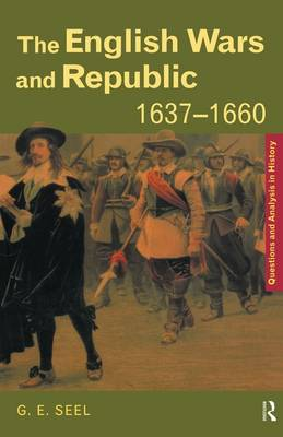 The English Wars and Republic, 1637-1660 - Questions and Analysis in History (Paperback)