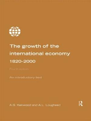 Growth of the International Economy, 1820-2000: An Introductory Text (Paperback)