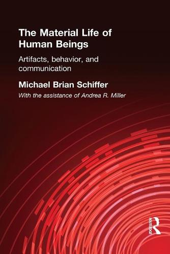 The Material Life of Human Beings: Artifacts, Behavior and Communication (Paperback)
