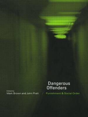 Dangerous Offenders: Punishment and Social Order (Paperback)