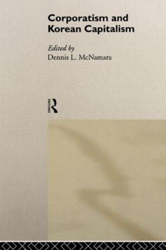 Corporatism and Korean Capitalism - Routledge Studies in the Growth Economies of Asia (Hardback)