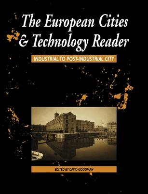 The European Cities and Technology Reader: Industrial to Post-industrial City - Cities and Technology (Paperback)