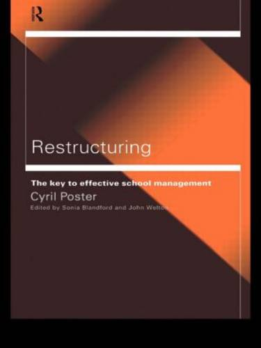 Restructuring: The Key to Effective School Management (Hardback)