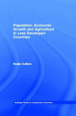 Population, Economic Growth and Agriculture in Less Developed Countries - Routledge Studies in Development Economics (Hardback)