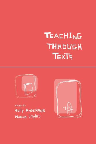 Teaching Through Texts: Promoting Literacy Through Popular and Literary Texts in the Primary Classroom (Hardback)