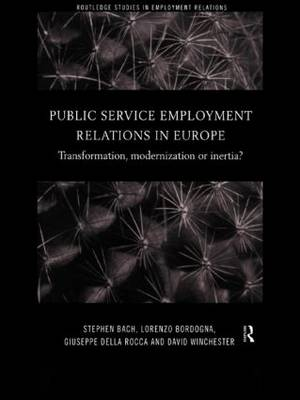 Public Service Employment Relations in Europe: Transformation, Modernization or Inertia? - Routledge Studies in Employment Relations (Paperback)