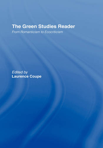 The Green Studies Reader: From Romanticism to Ecocriticism (Hardback)
