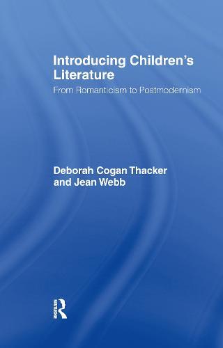Introducing Children's Literature: From Romanticism to Postmodernism (Hardback)