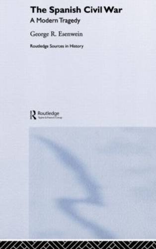 The Spanish Civil War: A Modern Tragedy - Routledge Sources in History (Hardback)