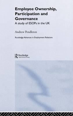 Employee Ownership, Participation and Governance: A Study of ESOPs in the UK (Hardback)