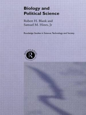 Biology and Political Science - Routledge Studies in Science, Technology and Society (Hardback)
