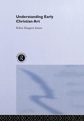 Understanding Early Christian Art (Hardback)