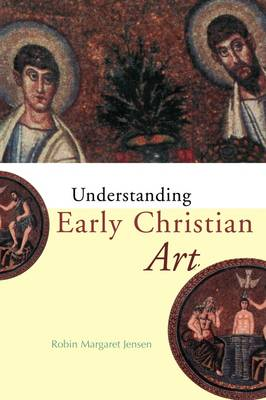 Understanding Early Christian Art (Paperback)