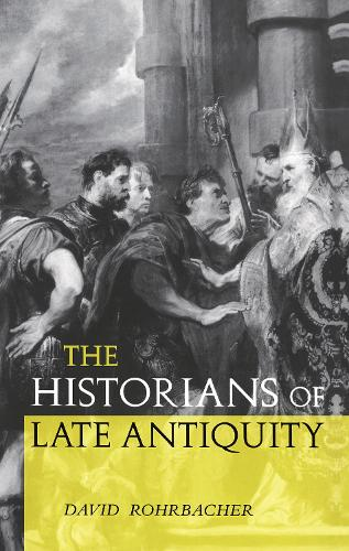 The Historians of Late Antiquity (Hardback)