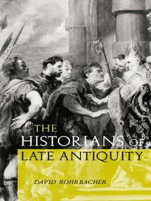 The Historians of Late Antiquity (Paperback)
