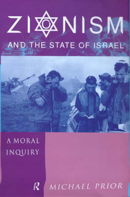 Zionism and the State of Israel: A Moral Inquiry (Hardback)