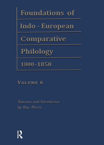 Foundations of Indo-European Comparative Philology 1800-1850: Deutsche Grammatik v. 6 (Hardback)
