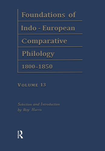 Foundations of Indo-European Comparative Philology 1800-1850: Etymologische Forschungen v. 13 (Hardback)
