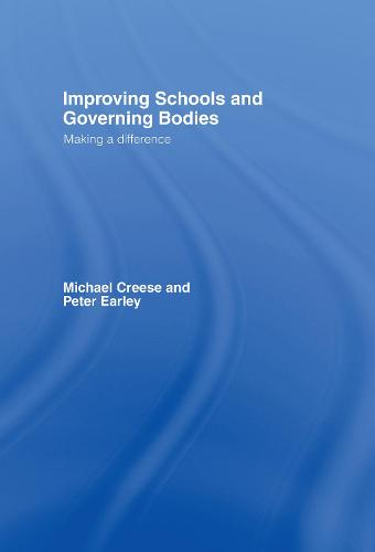 Improving Schools and Governing Bodies: Making a Difference (Hardback)
