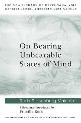 On Bearing Unbearable States of Mind - New Library of Psychoanalysis (Paperback)