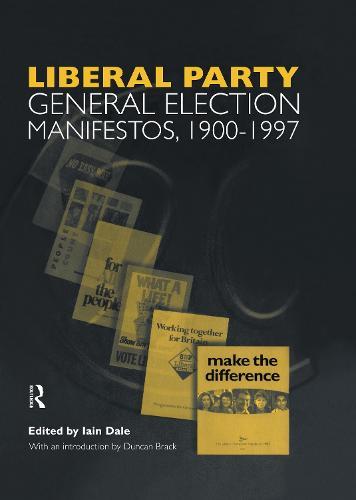 Liberal Party General Election Manifestos 1900-1997: Volume 3 (Hardback)