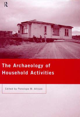 The Archaeology of Household Activities (Paperback)