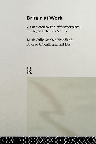Britain at Work: 1998 Workplace Employee Relations Survey (Hardback)