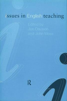 Issues in English Teaching - Issues in Teaching Series (Paperback)