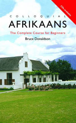 Colloquial Afrikaans: The Complete Course for Beginners - Colloquial Series v. 2 (Paperback)