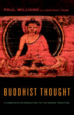 Buddhist Thought: A Complete Introduction to the Indian Tradition (Hardback)