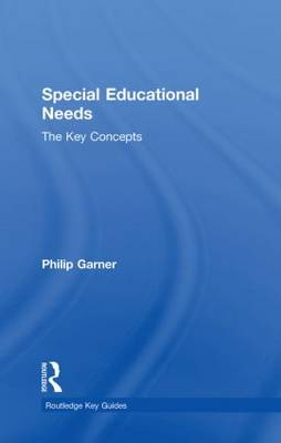 Special Educational Needs: The Key Concepts - Routledge Key Guides (Hardback)