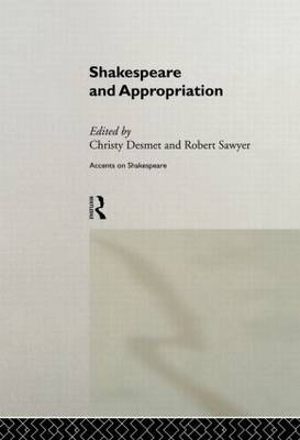 Shakespeare and Appropriation - Accents on Shakespeare (Hardback)