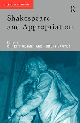 Shakespeare and Appropriation - Accents on Shakespeare (Paperback)
