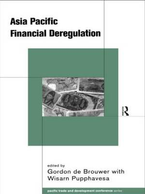 Asia-Pacific Financial Deregulation - PAFTAD Pacific Trade and Development Conference Series (Paperback)
