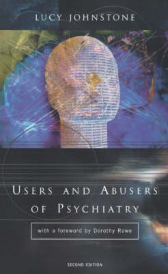 Users and Abusers of Psychiatry: A Critical Look at Psychiatric Practice (Paperback)