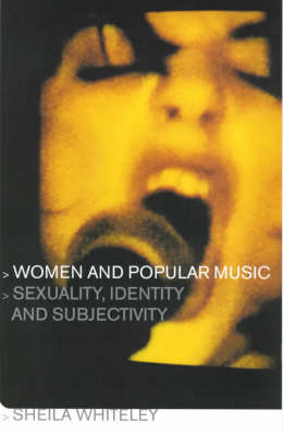 Women and Popular Music: Sexuality, Identity and Subjectivity (Paperback)